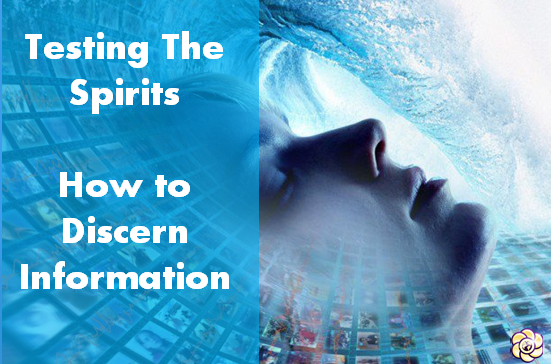 Testing the spirits : A practical guide to discerning information.