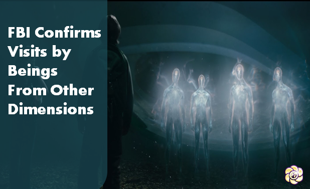 fbi confirms visits by beings from other dimensions