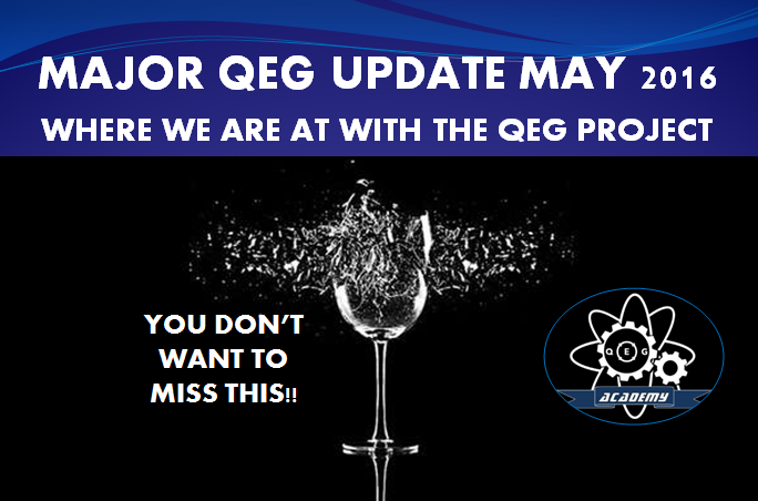 QEG 2016 Major Update! Where we are at with the QEG Project.