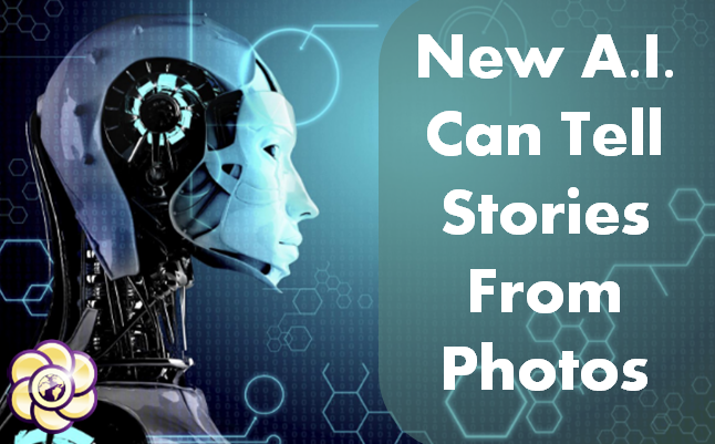 New artificial intelligence can tell stories based on photos