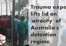 Trauma expert lifts lid on 'atrocity' of Australia's detention regime