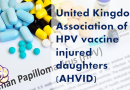 United Kingdom Association of HPV vaccine injured daughters (AHVID)