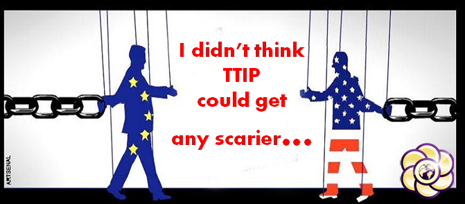 """I didn't think TTIP could get any scarier, but then I spoke to the EU official in charge of it."""