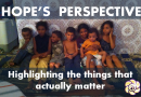 Hope's Perspective. Highlighting the things that actually matter.