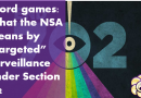 "Word games: What the NSA means by ""targeted"" surveillance under Section 702"