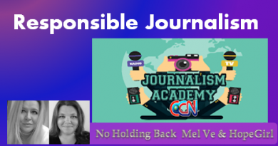 Responsible Journalism Overview on the No Holding Back Show with Hope Girl and Mel Ve
