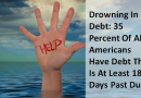 Drowning In Debt: 35 Percent Of All Americans Have Debt That Is At Least 180 Days Past Due