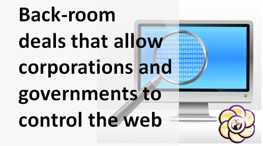 EFF exposing the back-room deals that allow corporations and governments to control the web