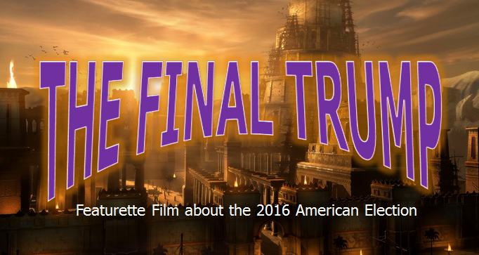 The Final Trump. A New Featurette Youtube Film by HopeGirl.