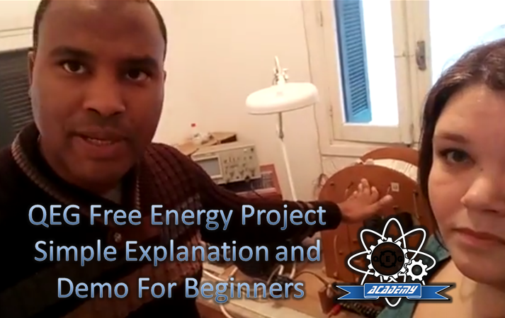 (New Video) QEG Free Energy Project Simple Explanation and Demo for Beginners
