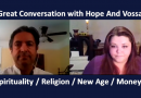 (Video) Hope and Vossa Talk about Spirituality, Religion, New Age and Money