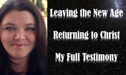 From New Age to Jesus Christ My Testimony (Video)