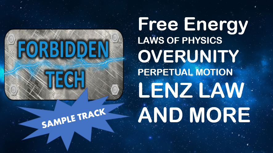 Free Energy, Overunity, Perpetual Motion and More in Forbidden Tech Sample