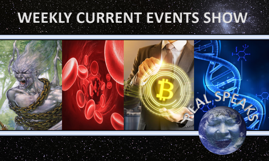Blood Lust, Bitcoin and the Return of the Rephaim on Real Speaks Current Events Show