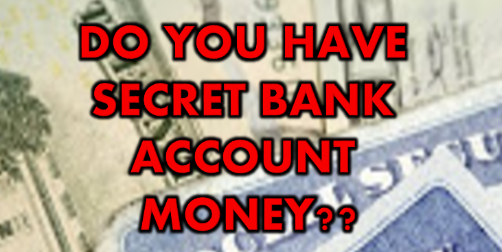 Do You Have Secret Bank Account Money in your Social Security Number Treasury Account?