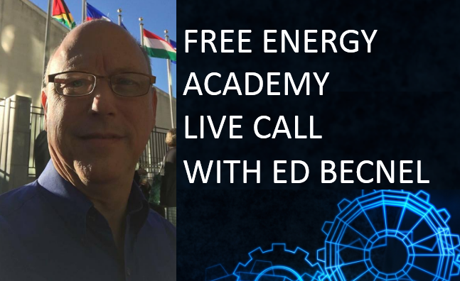 Live Call Tonight on the Free Energy Academy with Ed Becnel