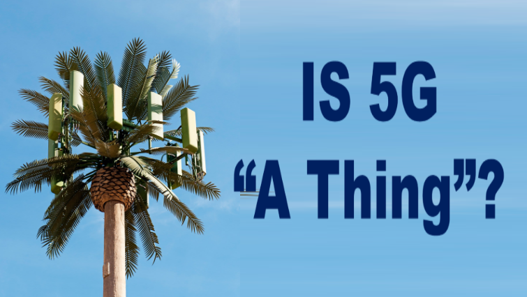 """Is 5G """"A Thing?"""" (Video)"""