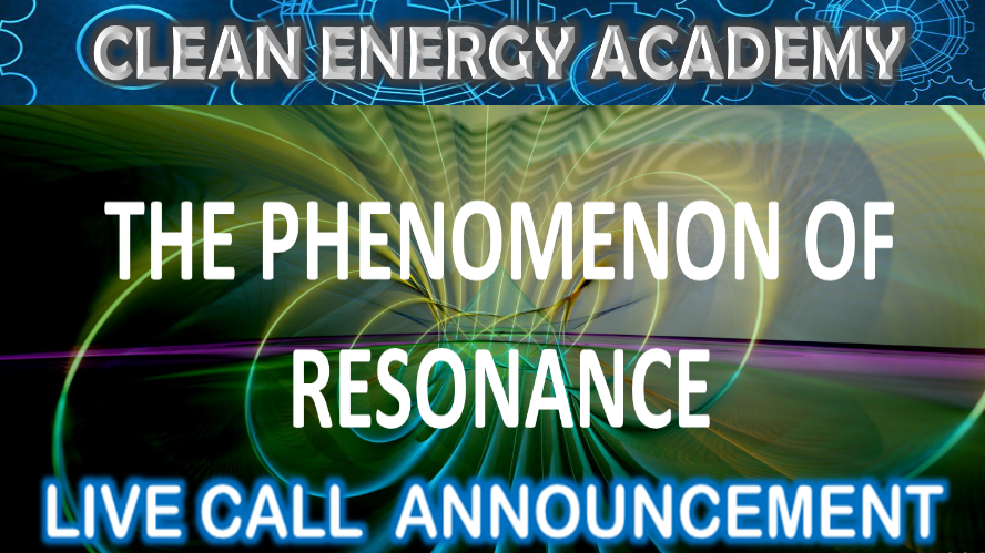 The Phenomenon of Resonance Live Call Sunday May 20th @6PM EST