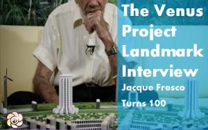 venus-project-interview-jacque-fresco-centennial-300x188 venus project interview jacque fresco centennial