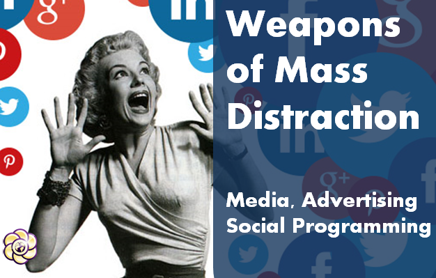 Weapons of mass distraction: Media, advertising & social programming
