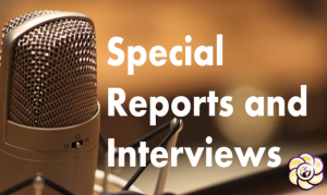 special reports and interviews