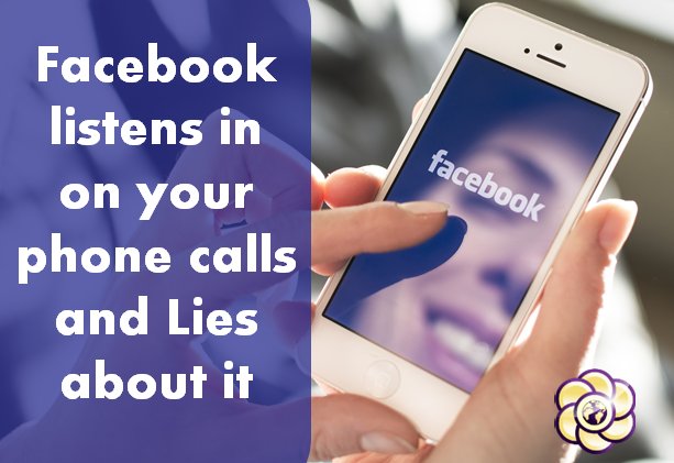 Facebook officially lied about not listening to your phone calls