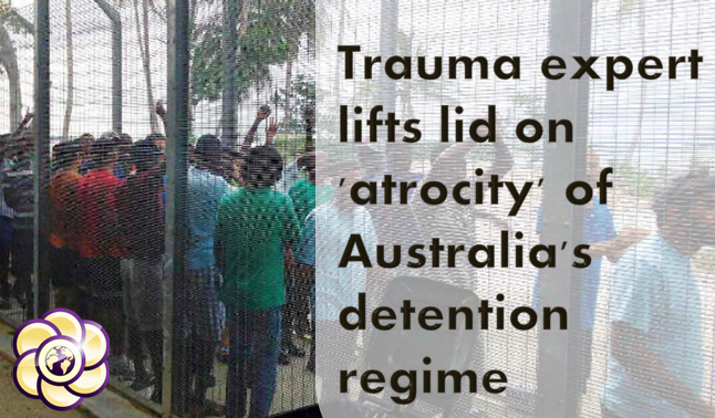 Trauma expert lifts lid on 'atrocity' of Australia's detention regime