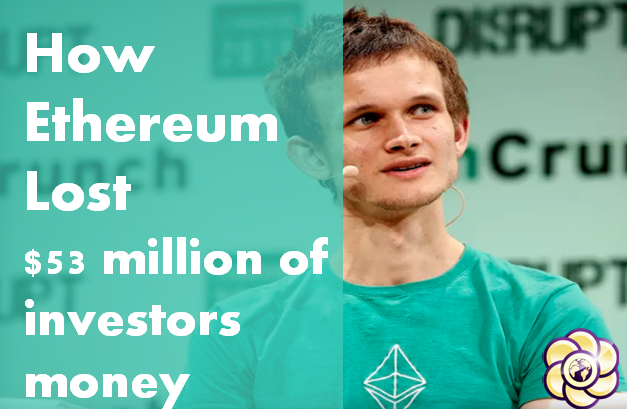 How Ethereum lost $53 million of investors money