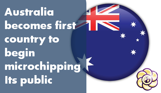 Australia becomes first country to begin microchipping Its public