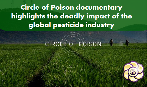 Circle of Poison documentary highlights the deadly impact of the global pesticide industry