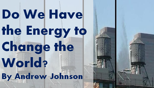 Do We Have the Energy to Change the World? – Andrew Johnson
