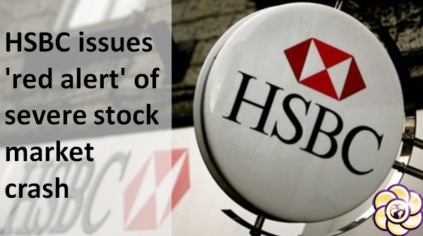 HSBC issues 'red alert' of severe stock market crash
