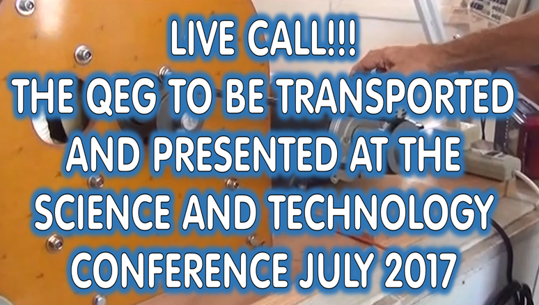 Live Video Discussing QEG to be transported and presented at the Energy Science Technology Conference July 7-9 2017.
