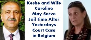 keshe wife caroline serve jail time court case belgium