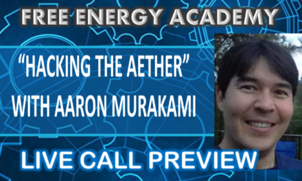 Sunday December 3rd Live Call Free Energy Academy with Aaron Murakami Hacking the Aether