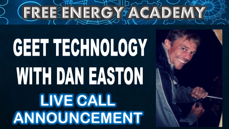 Join the Live Call this Sunday! GEET Technology with Dan Easton at the Free Energy Academy.