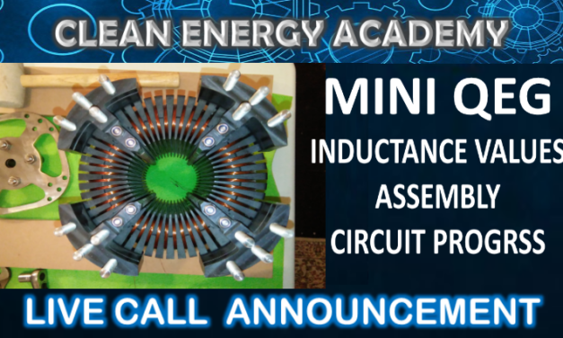 Live Call: Mini QEG Inductance Values, Assembly, and Circuit Progress Sunday July 29th at 6:00pm EST