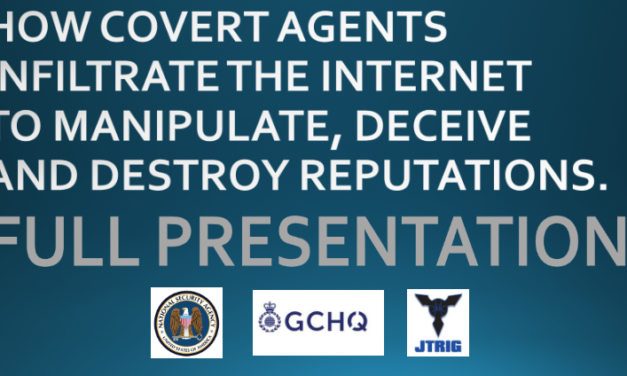 HOW COVERT AGENTS INFILTRATE THE INTERNET TO MANIPULATE, DECEIVE, AND DESTROY REPUTATIONS FULL VIDEO