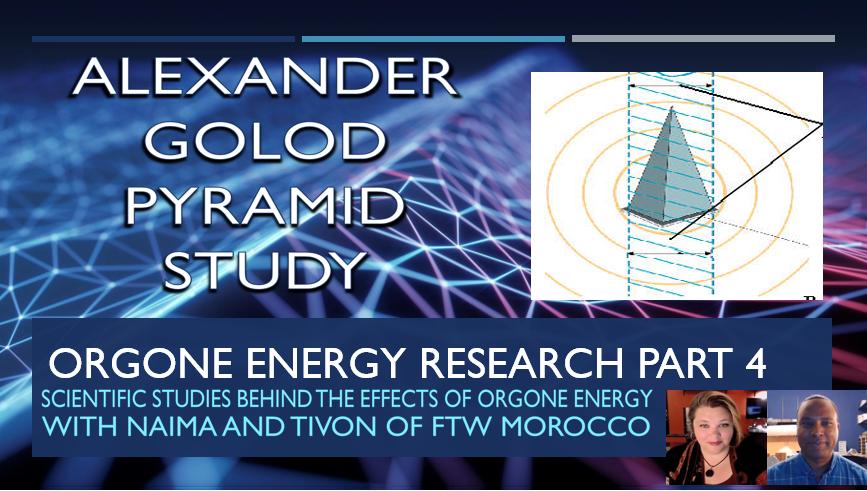 Orgone Energy Research Part 4 Alexander Golod Pyramid Study (Video)