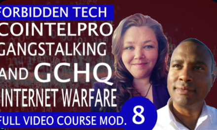 Cointelpro Gangstalking and GCHQ Internet Warfare Forbidden Tech Video Course Module 8