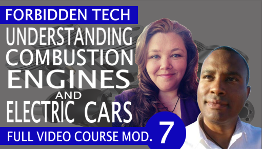 Understanding Combustion Engines and Electric Cars Forbidden Tech Video Course Module 7
