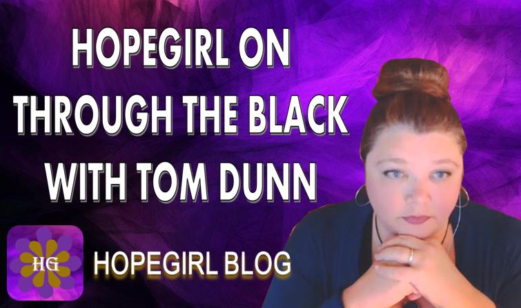 HopeGirl on Through the Black With Tom Dunn