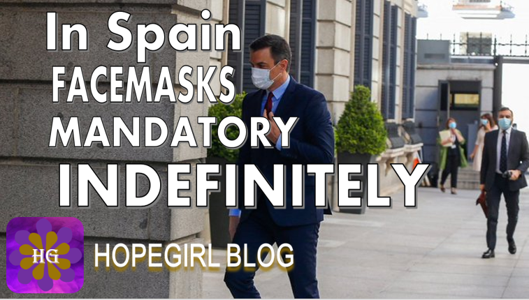 In Spain You have to wear a Facemask indefinitely, or until a Vaccine is found.