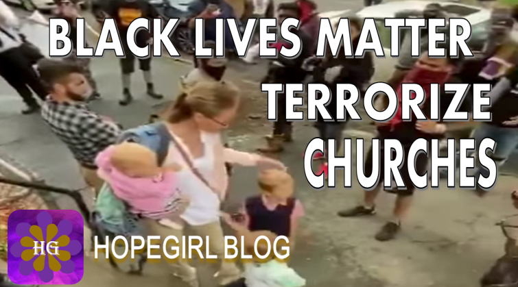 Black Lives Matter Terrorizing Churches