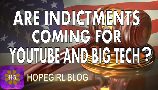 Are Indictments Coming for Youtube and Big Tech?